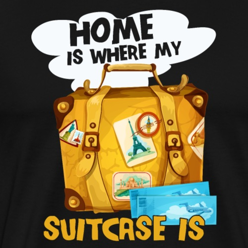 Home Is Where My Suitcase Is - Männer Premium T-Shirt