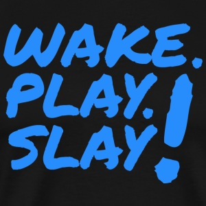 Wake, Play Slay. Blue. - Premium-T-shirt herr