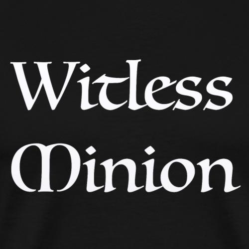 Witless Minion (White) - Men's Premium T-Shirt
