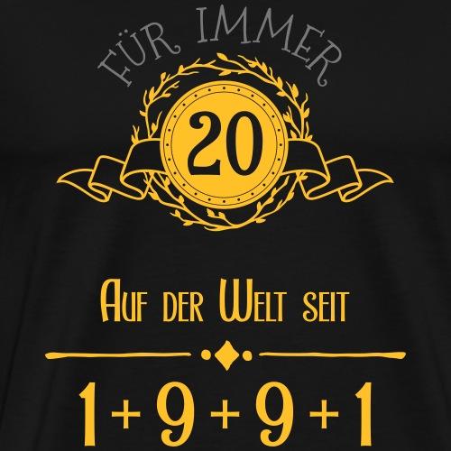 Für immer jung! Jahrgang 1+9+9+1 = 20 Jahre - Männer Premium T-Shirt