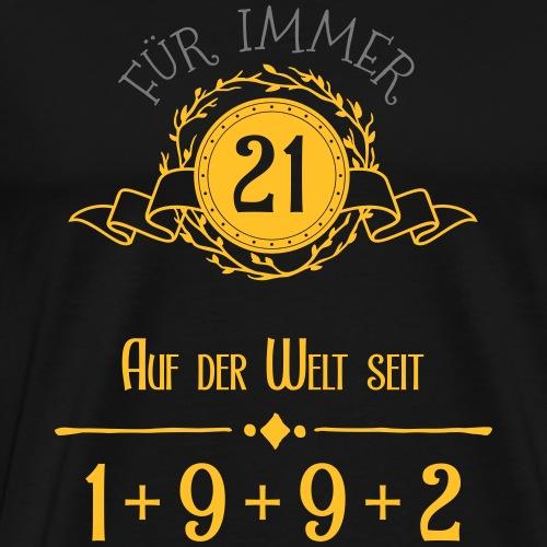 Für immer jung! Jahrgang 1+9+9+2 = 21 Jahre - Männer Premium T-Shirt