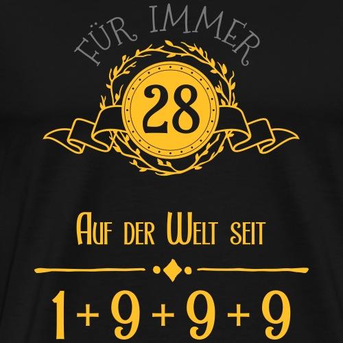 Für immer jung! Jahrgang 1+9+9+9 = 28 Jahre - Männer Premium T-Shirt