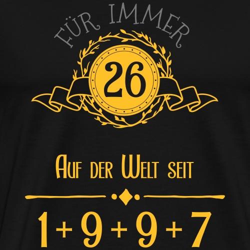 Für immer jung! Jahrgang 1+9+9+7 = 26 Jahre - Männer Premium T-Shirt