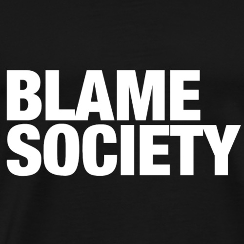 Blame Society Fashion - Männer Premium T-Shirt