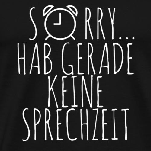 KEINE SPRECHZEIT - Männer Premium T-Shirt