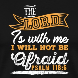 The Lord is with me I will not be afraid - Men's Premium T-Shirt