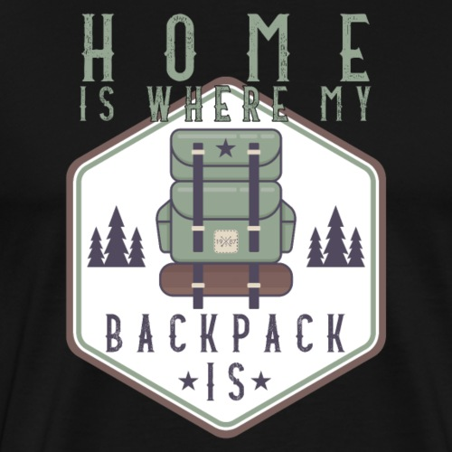 Home Is Where My Backpack Is - Männer Premium T-Shirt
