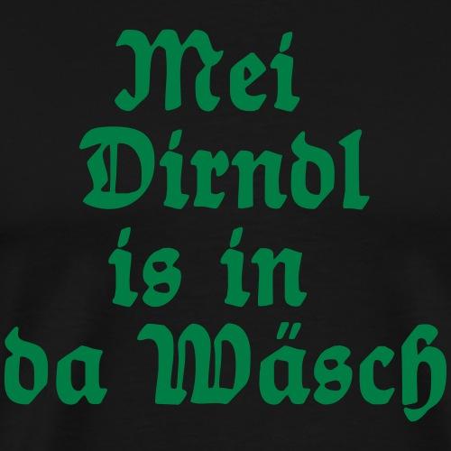 Mei Dirdl is in da Wäsch (Spruch) - Männer Premium T-Shirt