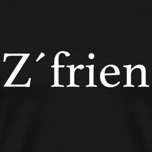 Zufriedenheit Z'frien - Männer Premium T-Shirt