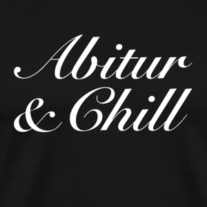 Abitur & Chill - Men's Premium T-Shirt