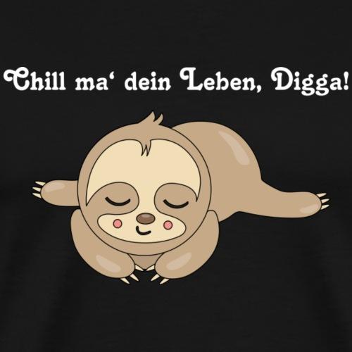 Schlafendes Faultier Chill ma' dein Leben Digga! - Männer Premium T-Shirt