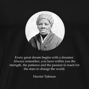 Harriet Tubman Quote Civil Rights - Premium-T-shirt herr