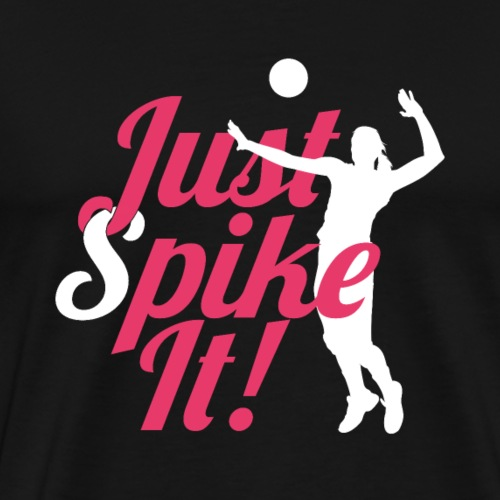 Just Spike It! | Volleyball Player - Männer Premium T-Shirt