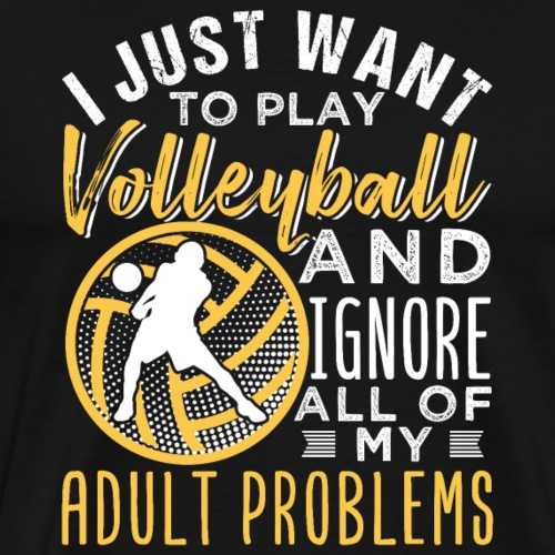 I Just Want to Play Volleyball - Männer Premium T-Shirt