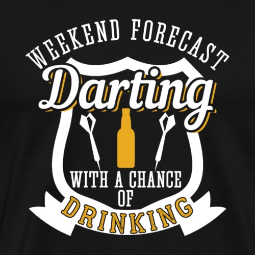 Weekend Forecast Darting with Drinking | Gift - Männer Premium T-Shirt