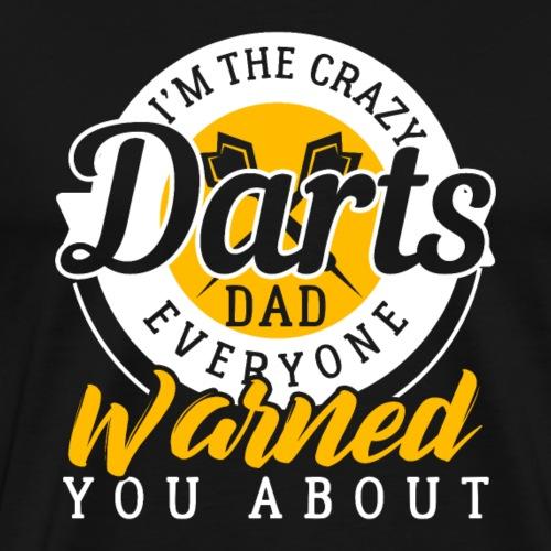 Crazy Darts Dad Funny Hobby Gift - Männer Premium T-Shirt