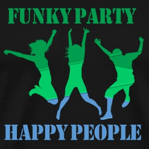 Funky Party Happy People - Herre premium T-shirt