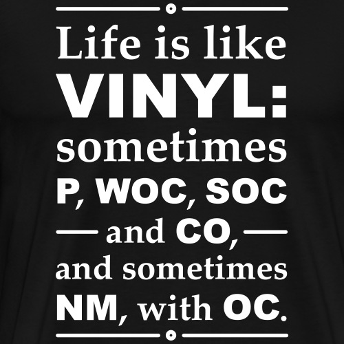 Life Is Like Vinyl - Record Collector - Männer Premium T-Shirt
