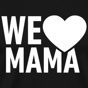 Mum! Love! - Men's Premium T-Shirt