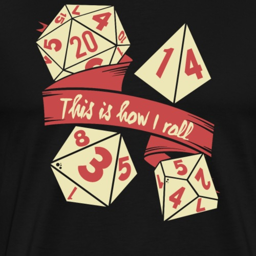 This is how I roll - RPG Gamer Würfel - Männer Premium T-Shirt