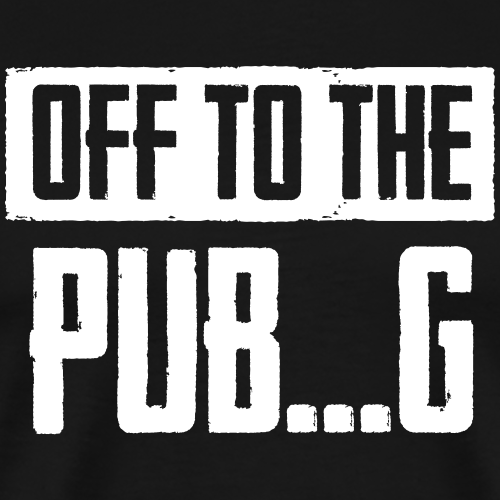 Off To The PUB...G