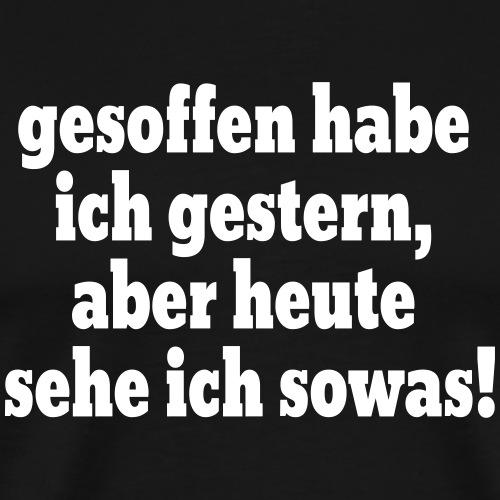 Gesoffen Spruch - Männer Premium T-Shirt