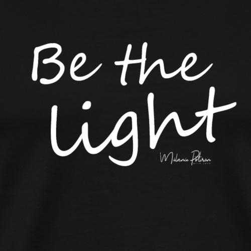 Be the light - T-shirt Premium Homme