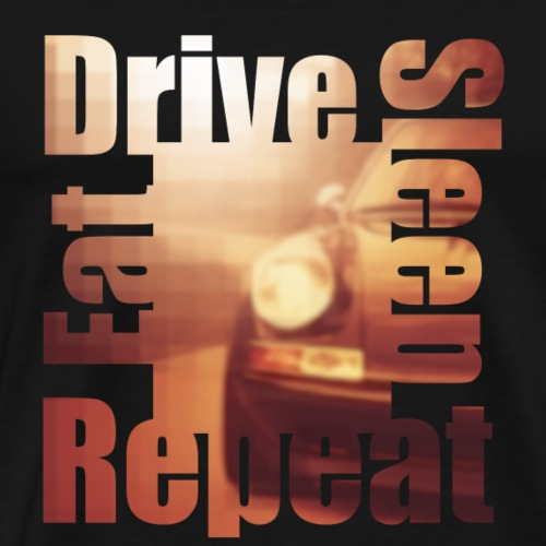 Eat.Drive.Sleep.Repeat - Mannen Premium T-shirt