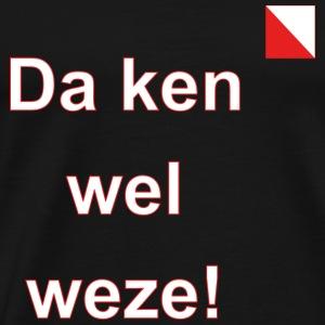 Da ken wel weze verti def w - Mannen Premium T-shirt