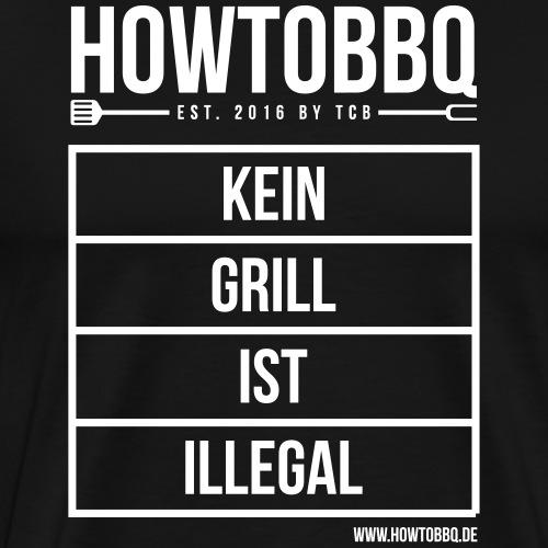 KEIN GRILL IST ILLEGAL - Männer Premium T-Shirt