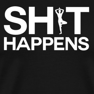 Shit Happens - Yoga - Männer Premium T-Shirt