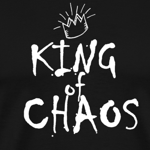 King of Chaos Tshirt ✅ - Männer Premium T-Shirt