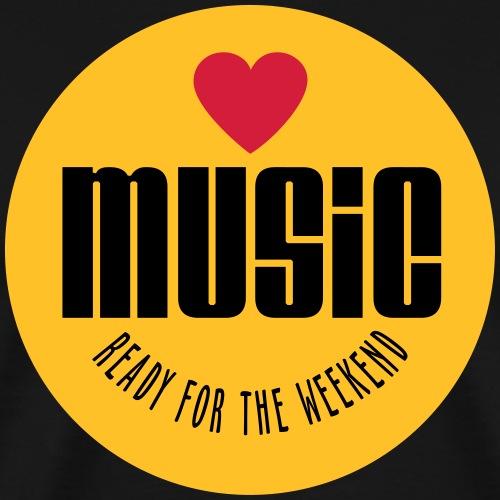 Music Love, Ready for Weekend - Men's Premium T-Shirt