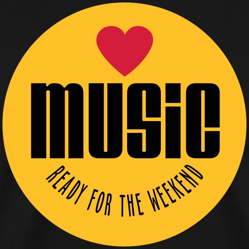 Music Love, Ready for Weekend - Men's Premium T-Shirt