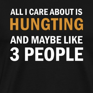 All I Care About is Hunting - Premium-T-shirt herr