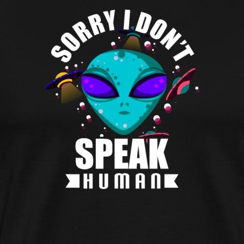 I don't speak Human - Ich spreche kein Menschlich - Männer Premium T-Shirt