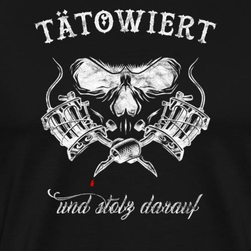 Tätowiert uns Stolz - Tattoo Shirt Design Geschenk - Männer Premium T-Shirt