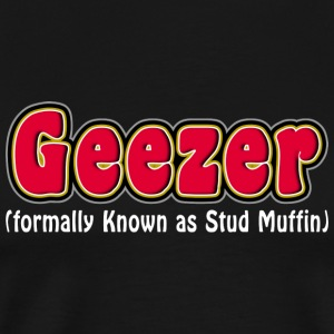 Grandpa Geezer Formally Stud Muffin - Men's Premium T-Shirt