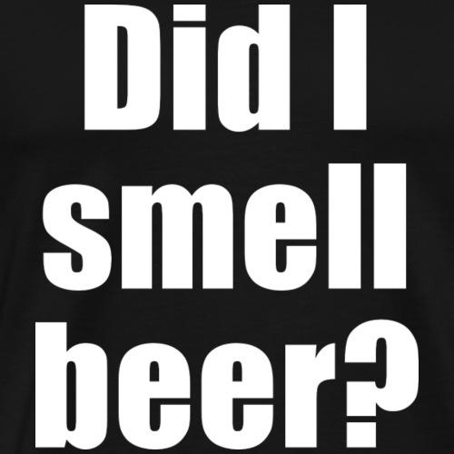 Hab ich Bier gerochen? Weißer Druck - Männer Premium T-Shirt