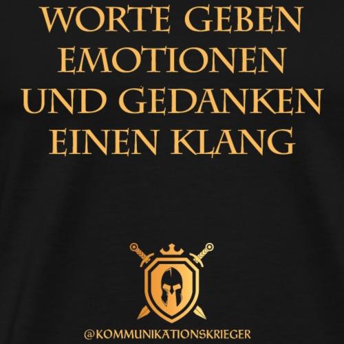 Worte geben Emotionen und Gedanken einen Klang - Männer Premium T-Shirt