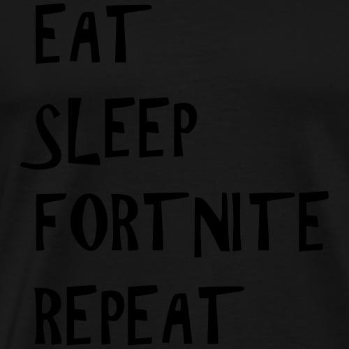 eat sleep fortnite repeat - Männer Premium T-Shirt