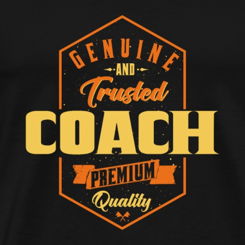 Genuine and trusted Coach - Männer Premium T-Shirt