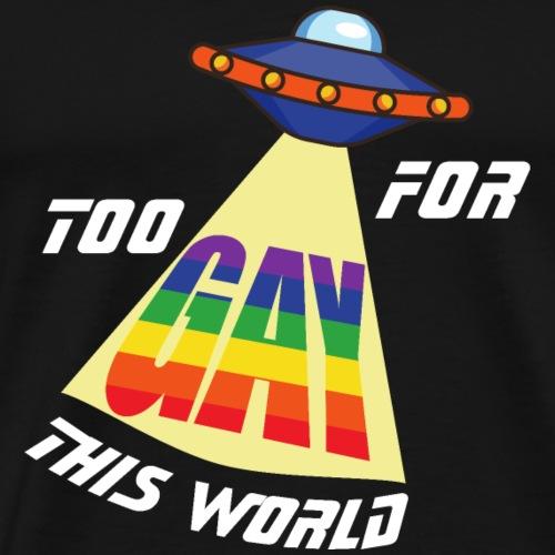 Zu Schwul für diese Welt   LGBT   Pride - Männer Premium T-Shirt