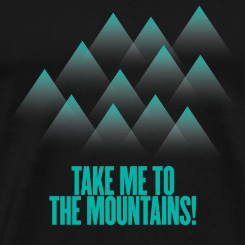 Take me to the mountains - Premium T-skjorte for menn