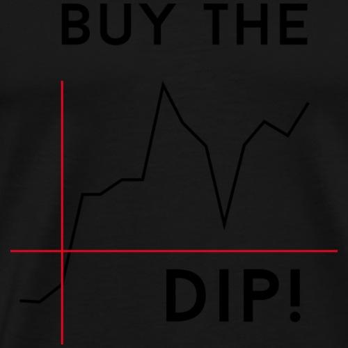 BUY THE DIP - Männer Premium T-Shirt