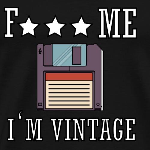 fuck me i m vintage - T-shirt Premium Homme