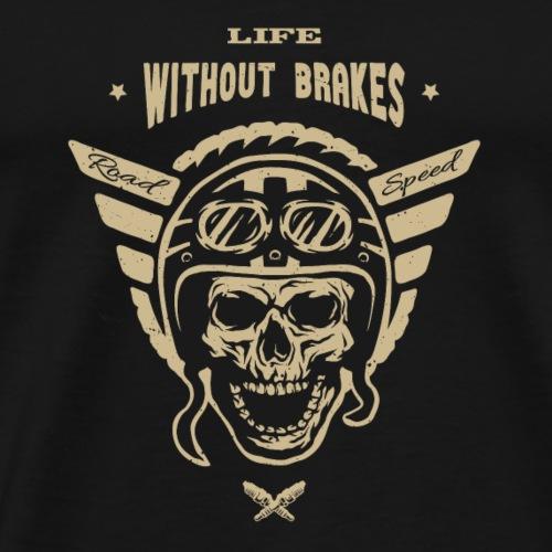 Life Without Brakes - Männer Premium T-Shirt