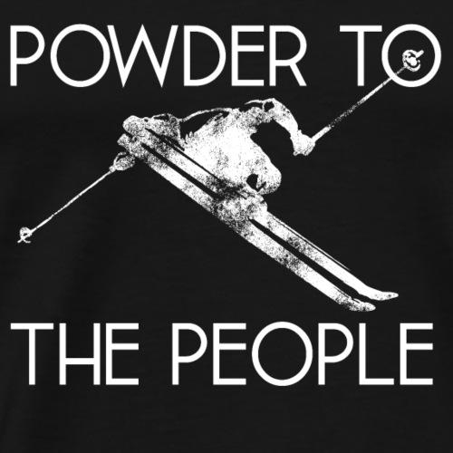 Ski Powder to the People - Männer Premium T-Shirt