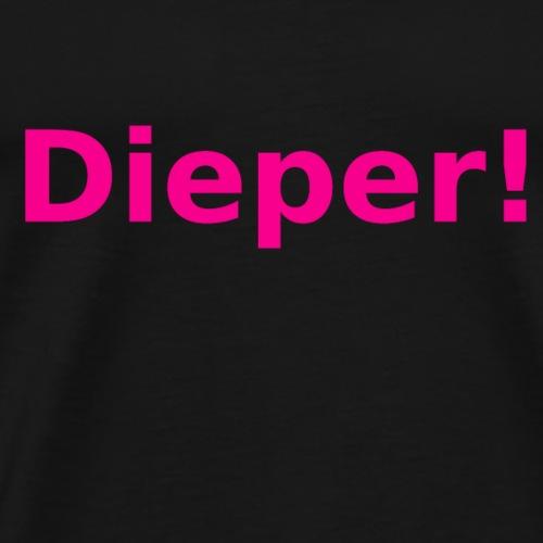 Dieper - roze - Mannen Premium T-shirt