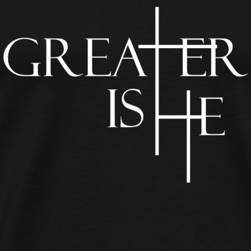 Greater is He christliches christen Jesus Geschenk - Männer Premium T-Shirt